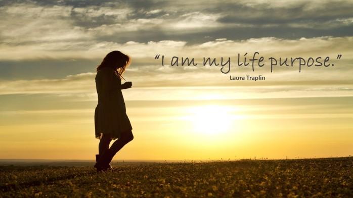 I am my life purpose