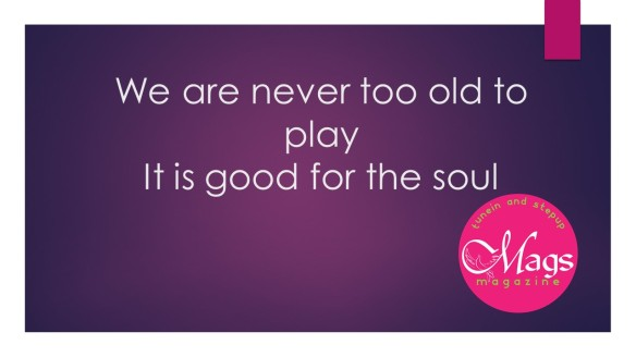 We are never too old to play