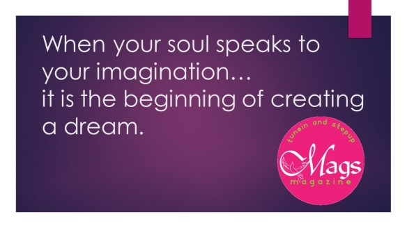 When your soul speaks to your imagination