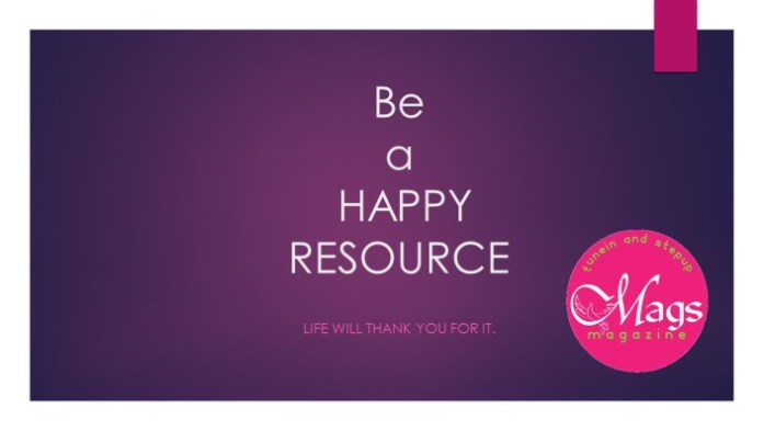 Be a happy resource