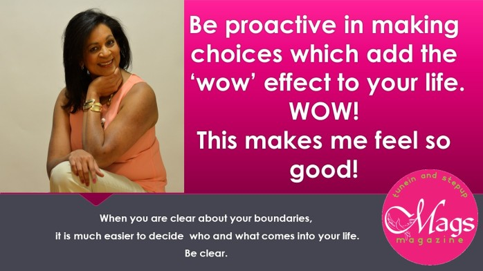 Be proactive in making choices which add the
