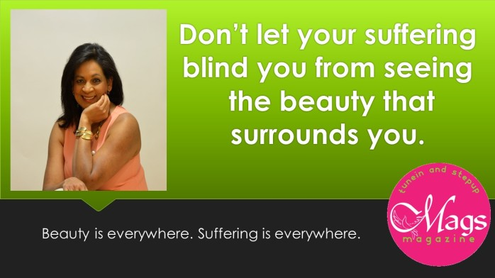 Don't let your suffering blind you from seeing