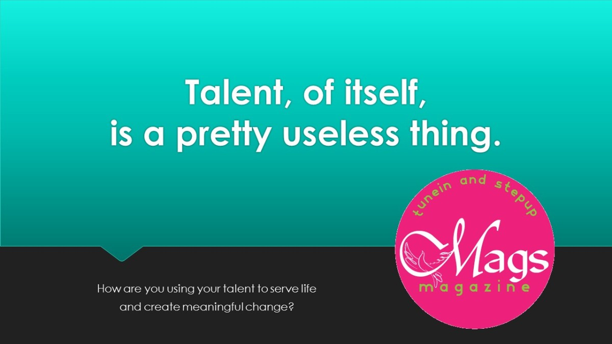 Talent, of itself, is a uselessthing.