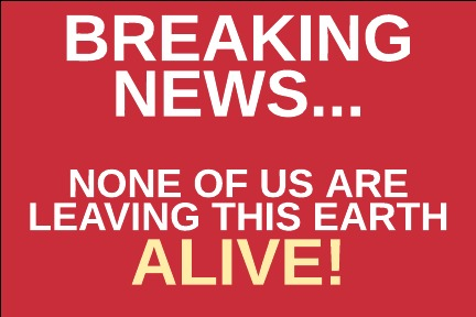 Breaking News – Are You Getting Out Of HereAlive?